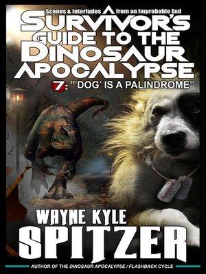 cover image of A Survivor's Guide to the Dinosaur Apocalypse, Episode Seven