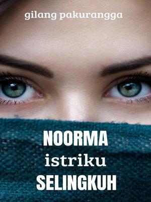 cover image of Noorma Istriku Selingkuh