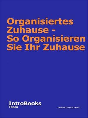 cover image of Organisiertes Zuhause--So Organisieren Sie Ihr Zuhause