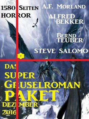 cover image of Das Super Gruselroman Paket Dezember 2016--1580 Seiten Horror