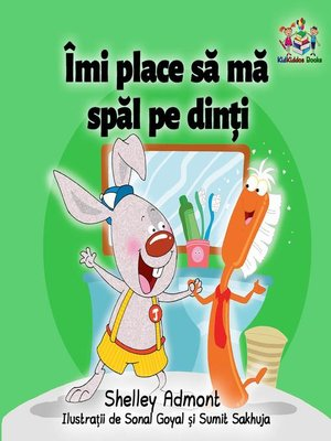 cover image of Îmi place să mă spăl pe dinți (I Love to Brush My Teeth Romanian Edition)