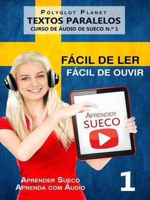 cover image of Aprender Sueco--Textos Paralelos | Fácil de ouvir | Fácil de ler CURSO DE ÁUDIO DE SUECO N.º 1