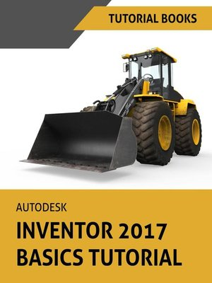 cover image of Autodesk Inventor 2017 Basics Tutorial