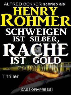 cover image of Schweigen ist Silber, Rache ist Gold