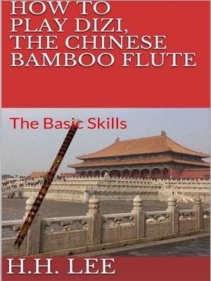 cover image of The Basic Skills: How to Play Dizi, the Chinese Bamboo Flute, #1