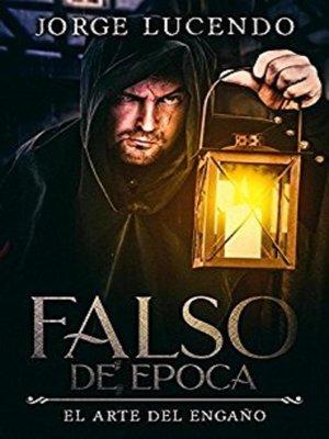 cover image of Falso de Época--El Arte del Engaño
