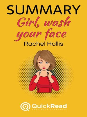 """cover image of Summary of """"Girl, Wash Your Face"""" by Rachel Hollis"""