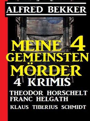 cover image of Meine 4 gemeinsten Morde
