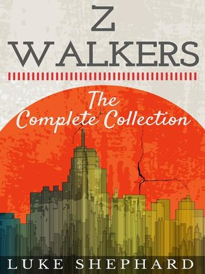 cover image of The Complete Collection: Z Walkers, #5