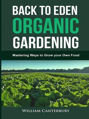 Back To Eden Organic Gardening By William Canterbury Overdrive Rakuten Overdrive Ebooks