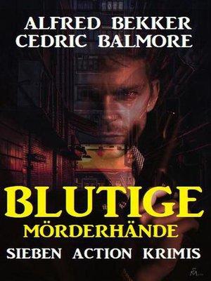 cover image of Blutige Mörderhände