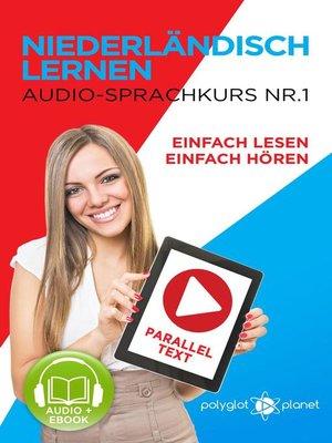 cover image of Niederländisch Lernen Einfach Lesen | Einfach Hören  | Paralleltext Audio-Sprachkurs Nr. 1