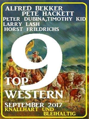 cover image of 9 Top Western September 2017--Knallhart und bleihaltig