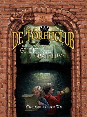 cover image of De Torenclub en het geheim van de grafheuvel