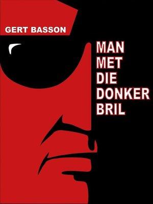 cover image of Man met die donker bril