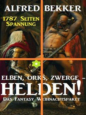 cover image of Elben, Orks, Zwerge--Helden! Das Fantasy Weihnachtspaket