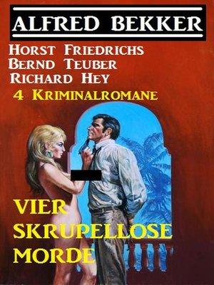 cover image of 4 Kriminalromane--Vier skrupellose Morde