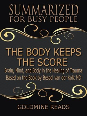 cover image of The Body Keeps the Score--Summarized for Busy People
