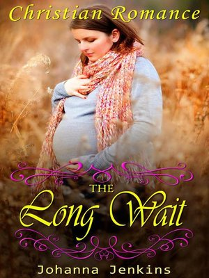 cover image of The Long Wait--Christian Romance
