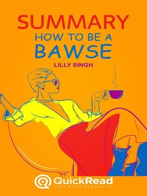 """cover image of Summary of """"How to be a Bawse"""" by Lilly Singh"""