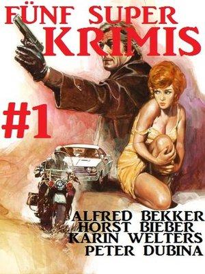 cover image of Fünf Super Krimis #1
