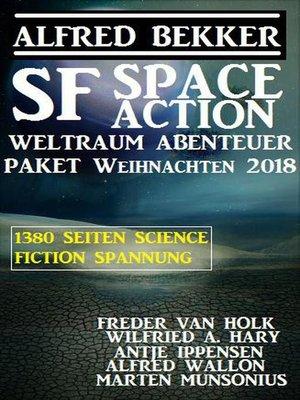 cover image of SF Space Action Weltraum Abenteuer Paket Weihnachten 2018