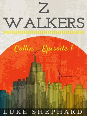 cover image of Collin--Episode 1: Z Walkers, #1