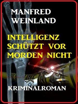 cover image of Intelligenz schützt vor Morden nicht