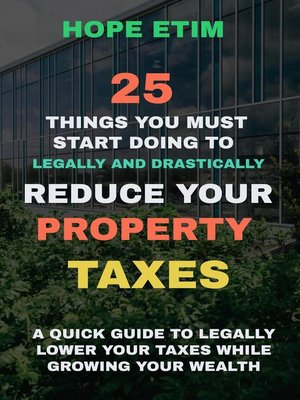 cover image of 25 Things you Must Start Doing to Legally and Drastically Reduce Your Property Taxes