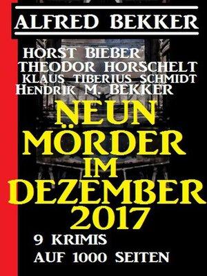 cover image of Neun Mörder im Dezember 2017--9 Krimis auf 1000 Seiten