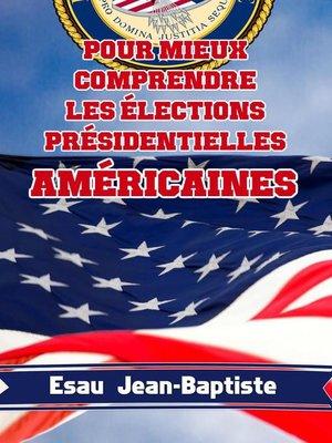 cover image of Pour mieux comprendre les élections présidentielles américaines