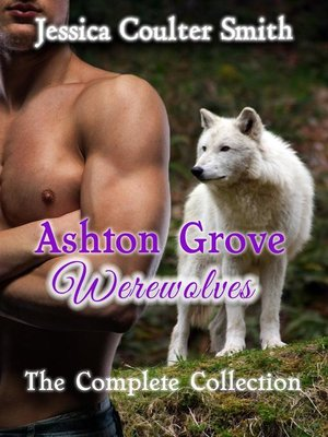 cover image of Ashton Grove Werewolves (The Complete Collection)