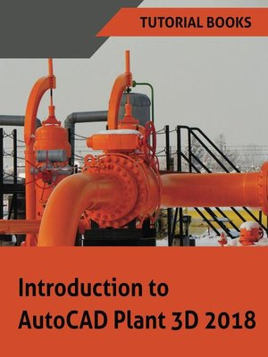 cover image of Introduction to AutoCAD Plant 3D 2018