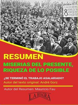 cover image of Resumen de Miserias del Presente, Riqueza de lo Posible