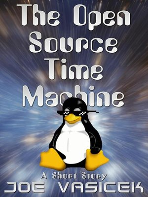 cover image of The Open Source Time Machine