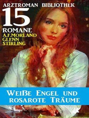 cover image of Weiße Engel und rosarote Träume