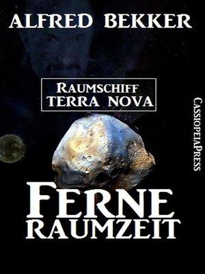 cover image of Ferne Raumzeit--Raumschiff Terra Nova