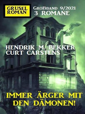 cover image of Immer Ärger mit den Dämonen! Gruselroman Großband 3 Romane 9/2021
