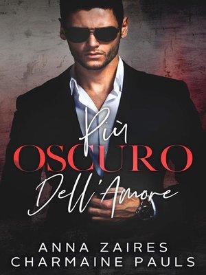 cover image of Più Oscuro Dell'Amore