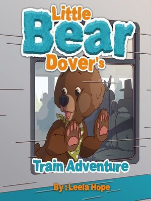 cover image of Little Bear Dover's Train Adventure