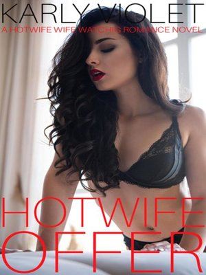 cover image of Hotwife Offer--A Hotwife Wife Watching Romance Novel