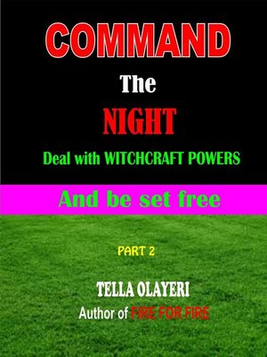 cover image of Command the Night Deal with Witchcraft Powers and be set Free
