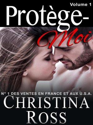 cover image of Volume Un: Protège-Moi, #1