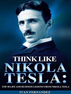 cover image of Think Like Nikola Tesla