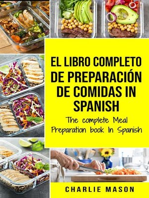 cover image of El Libro Completo de Preparación de Comidas in Spanish/ the Complete Meal Preparation Book in Spanish
