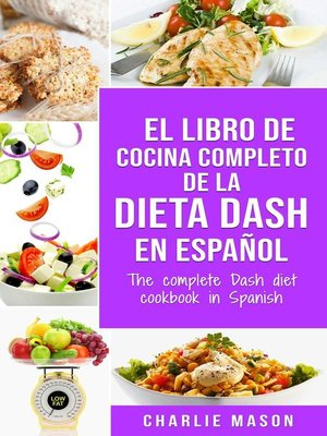 cover image of El Libro de Cocina Completo de la Dieta Dash en Español / the Complete Dash Diet Cookbook in Spanish