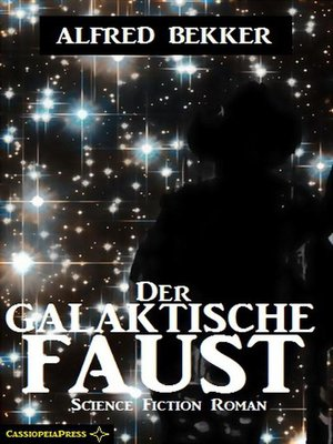 cover image of Alfred Bekker Science Fiction--Der galaktische Faust