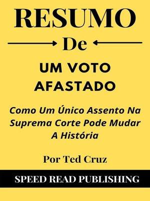 cover image of Resumo De Um Voto Afastado Por Ted Cruz Como Um Único Assento Na Suprema Corte Pode Mudar a História