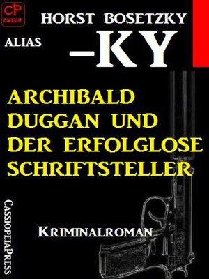 cover image of Archibald Duggan und der erfolglose Schriftsteller