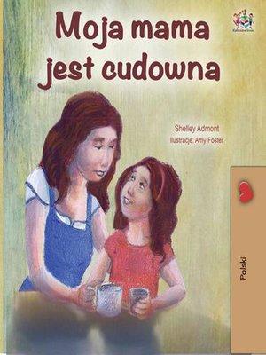 cover image of Moja mama jest cudowna